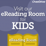 Visit our eReading Room for kids, OverDrive logo